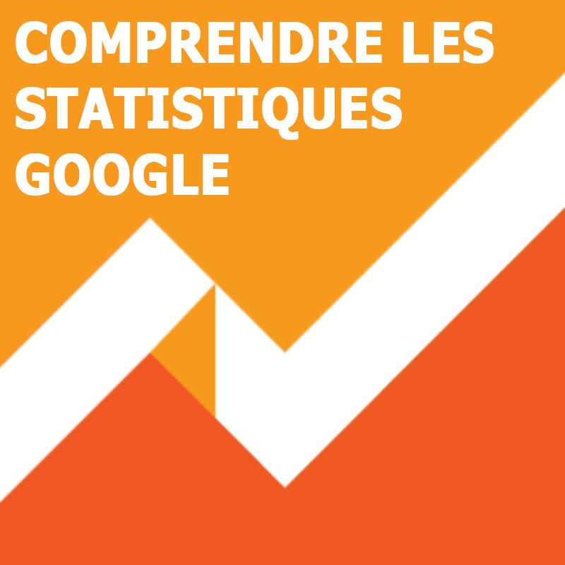Comprendre les statistiques Google Analytics