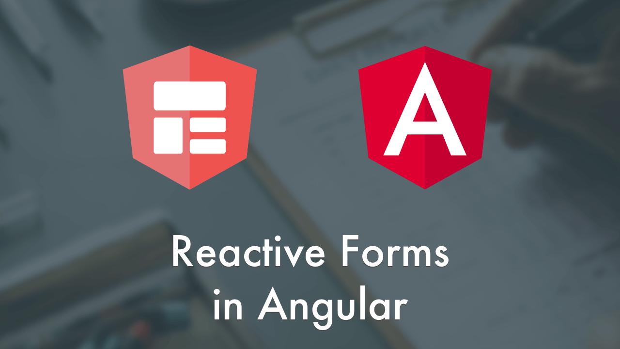 Angular – Démystifier les formulaires Réactifs (Reactive Form)