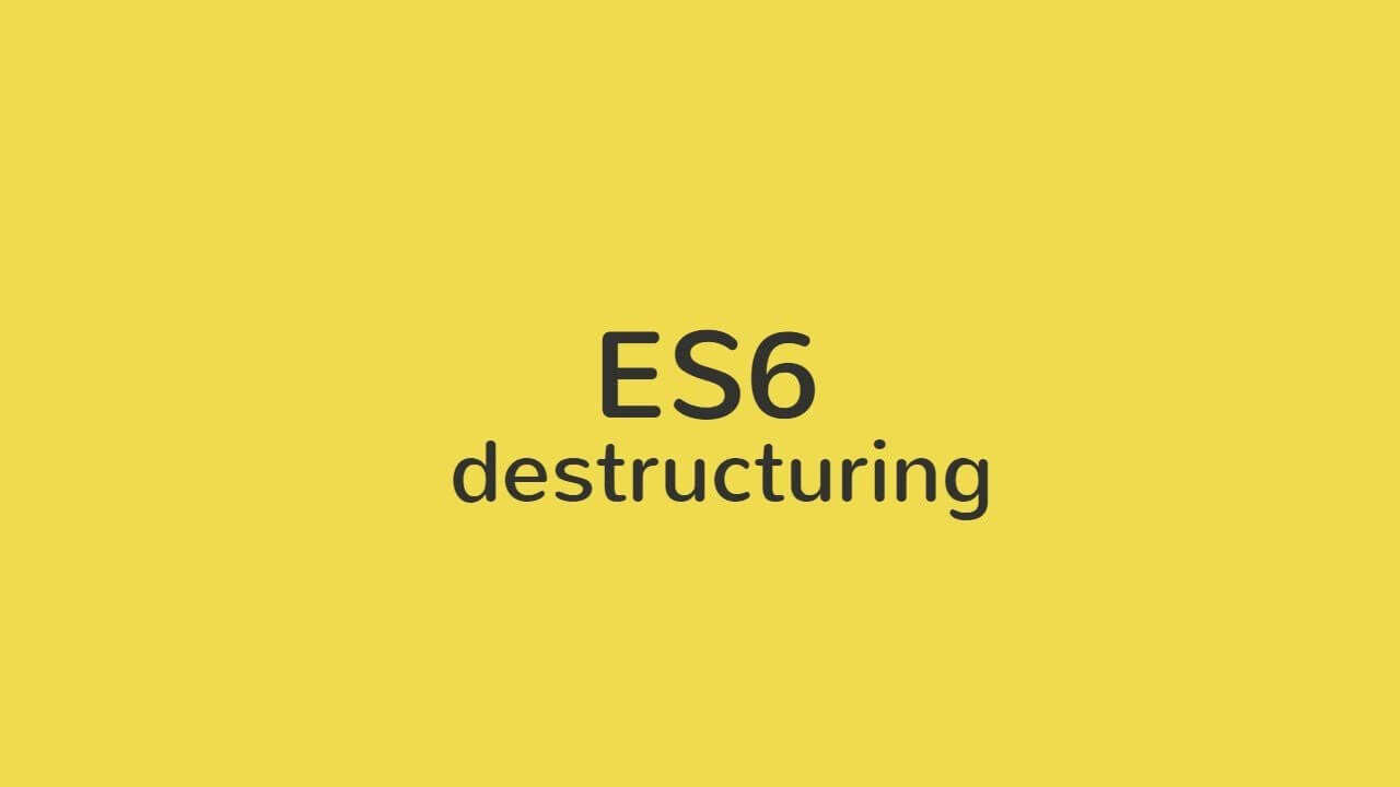 es6 destructuring