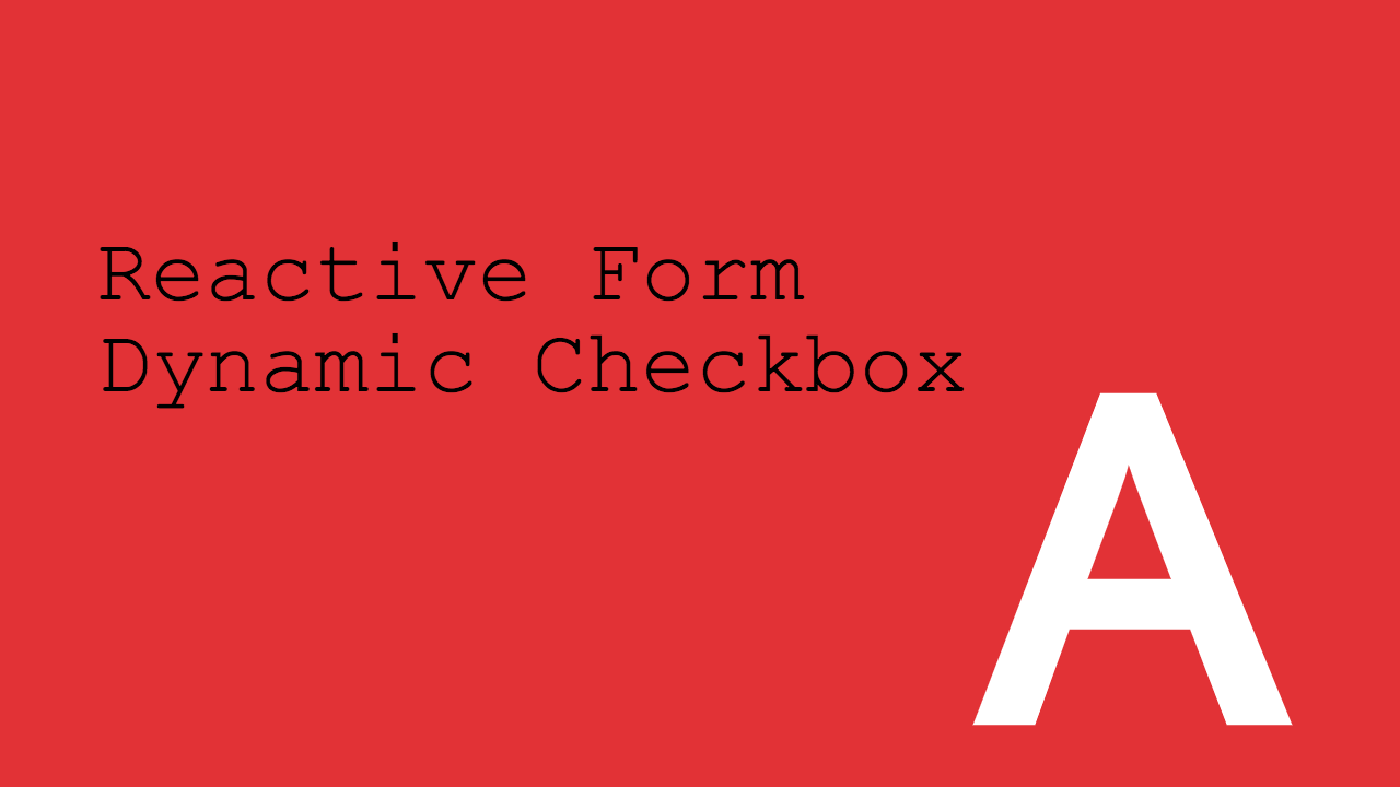 Dynamic Checkbox & Radio avec Angular Reactive Form