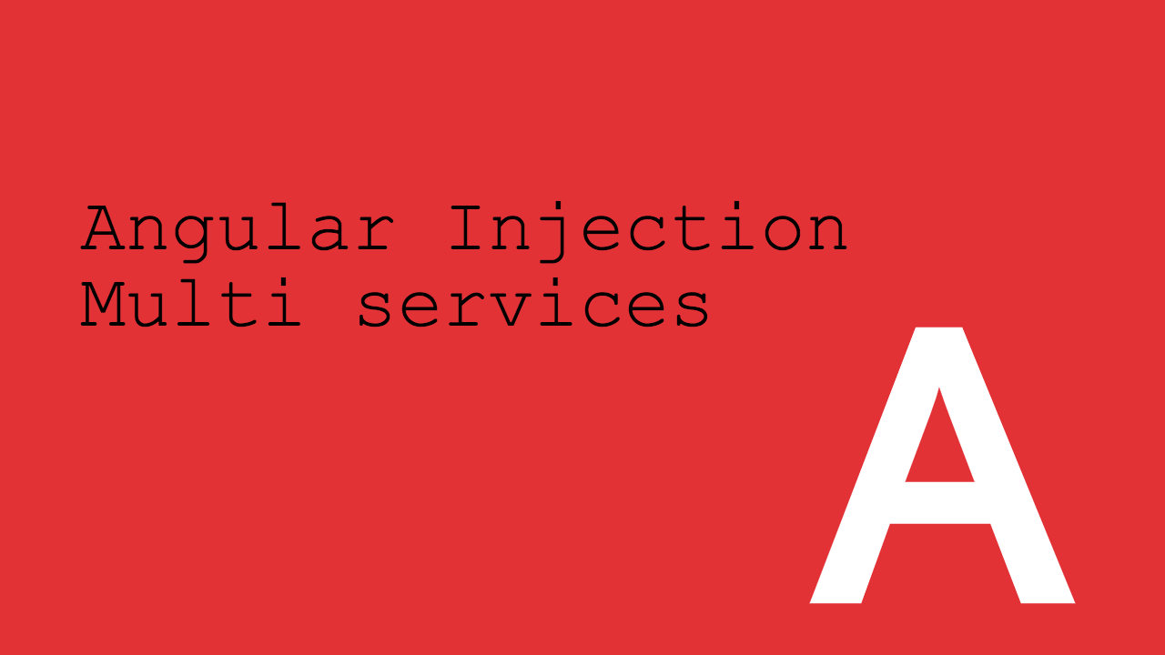 Angular Injection Multi services