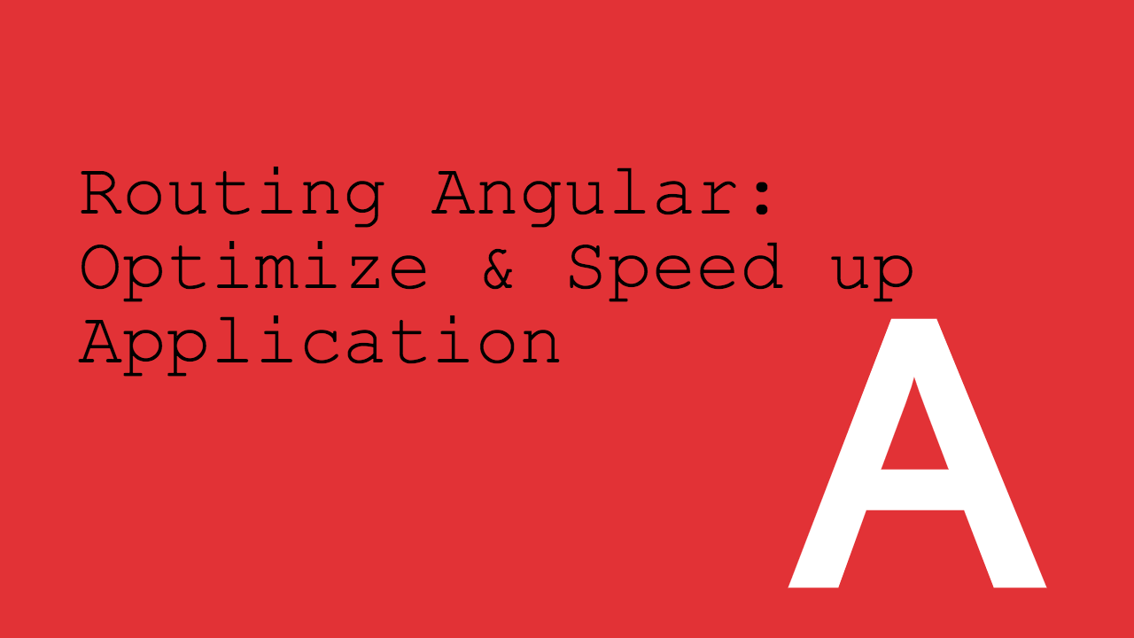 Angular Routing: Optimiser le chargement des pages