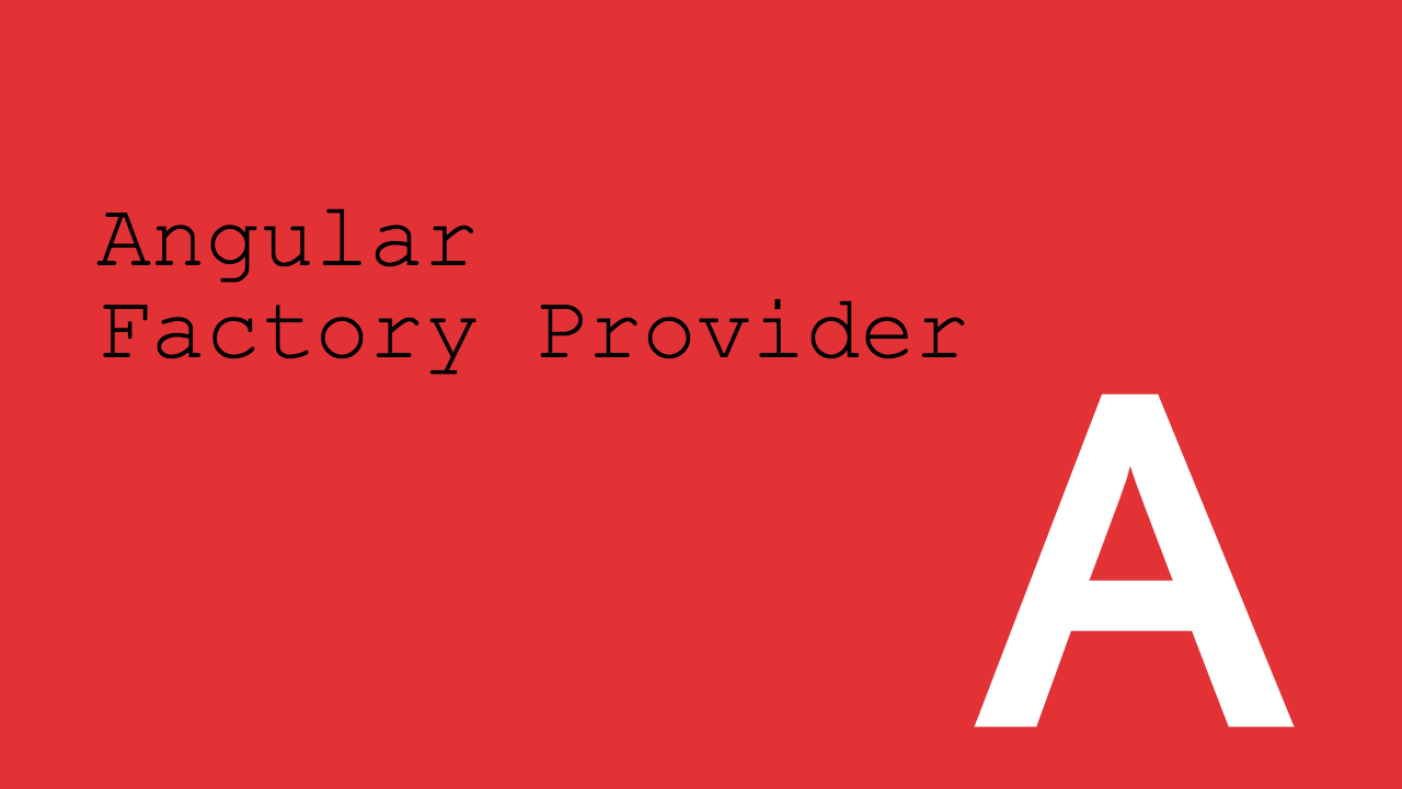 Angular Factory Provider