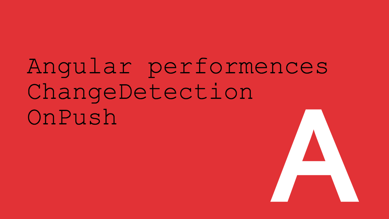 ChangeDetection: Speed up Angular Apps