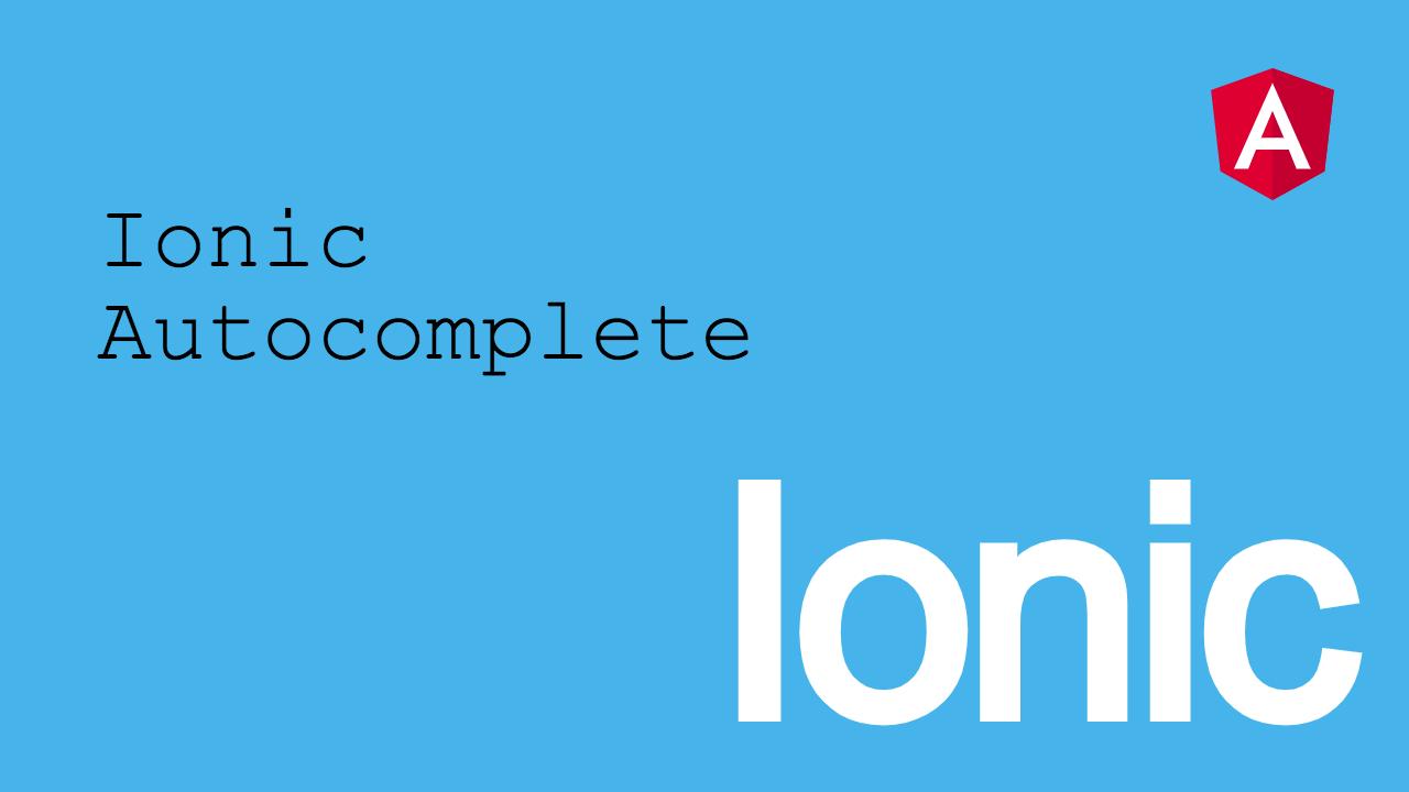 Système d'auto complétion avec Ionic et Angular